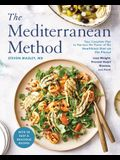 The Mediterranean Method: Your Complete Plan to Harness the Power of the Healthiest Diet on the Planet -- Lose Weight, Prevent Heart Disease, and More!