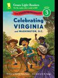 Celebrating Virginia and Washington, D.C.: 50 States to Celebrate (Green Light Readers Level 3)