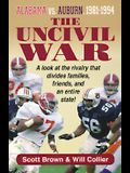The Uncivil War: Alabama Vs. Auburn, 1981-1994