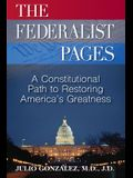 The Federalist Pages: A Constitutional Path to Restoring America's Greatness