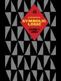 An Introduction to Symbolic Logic