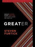 Greater Participant's Guide: Dream Bigger. Start Smaller. Ignite God's Vision for Your Life