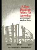 A New Housing Policy for America: Recapturing the American Dream