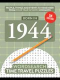 Born in 1944: Your Life in Wordsearch Puzzles