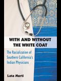 With and Without the White Coat: The Racialization of Southern California's Indian Physicians