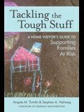 Tackling the Tough Stuff: A Home Visitor's Guide to Supporting Families at Risk