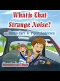 What is That Strange Noise?