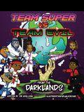 Team Super VS Team Evil (2)... From the Darklands