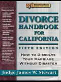 Divorce Handbook for California: How to Dissolve Your Marriage Without Disaster