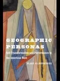 Geographic Personas: Self-Transformation and Performance in the American West