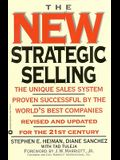 New Strategic Selling: Unique Sales System Prven Successful by World's