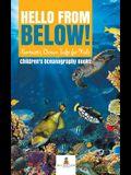Hello from Below!: Fantastic Ocean Life for Kids - Children's Oceanography Books