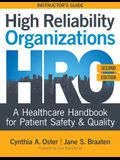 High Reliability Organizations, Second Edition - INSTRUCTOR'S GUIDE: A Healthcare Handbook for Patient Safety & Quality