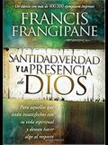 Santidad, Verdad Y La Presencia de Dios: Para Aquellos Que Están Insatisfechos Con Su Vida Espiritual Y Desean Hacer Algo Al Respecto