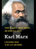 Karl Marx: A Reference Guide to His Life and Works