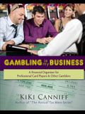 Gambling Is My Business: A Financial Organizer for Professional Card Players & Other Gamblers