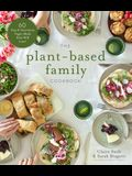 The Plant-Based Family Cookbook: 60 Easy & Nutritious Vegan Meals Kids Will Love!