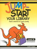Jump-Start Your Library: Level B: Intermediate, Hands-On Materials for Library Learning