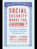 Social Security Works for Everyone!: Protecting and Expanding America's Most Popular Social Program