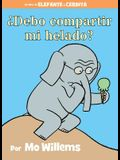 ¿Debo Compartir Mi Helado? (an Elephant and Piggie Book, Spanish Edition)