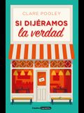 Si Dijéramos La Verdad / The Authenticity Project