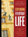 Exploring Everyday Life: Strategies for Ethnography and Cultural Analysis