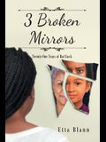 3 Broken Mirrors: Twenty-One Years of Bad Luck