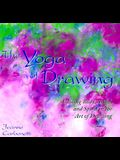 The Yoga of Drawing: Uniting Body, Mind and Spirit in the Art of Drawing