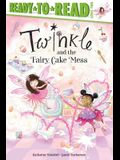 Twinkle and the Fairy Cake Mess: Ready-To-Read Level 2