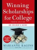 Winning Scholarships for College: An Insider's Guide
