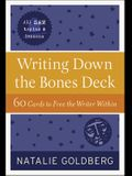 Writing Down the Bones Deck: 60 Cards to Free the Writer Within