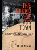 The Sound of Our Town: A History of Boston Rock and Roll