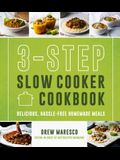 3-Step Slow Cooker Cookbook: Delicious, Hassle-Free Homemade Meals