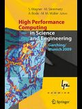 High Performance Computing in Science and Engineering, Garching/Munich 2009: Transactions of the Fourth Joint HLRB and KONWIHR Review and Results Work