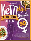 Keto Diet Cookbook for Women After 50: The Complete Guide To Ketogenic Lifestyle for Seniors. Simple Keto Recipes for Fast Weight Loss. Balance Hormon