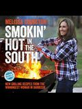 Smokin' Hot in the South, Volume 2: New Grilling Recipes from the Winningest Woman in Barbecue