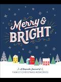 Merry & Bright: A Keepsake Journal of Family Christmas Memories