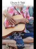As You Wish Christy & Todd: College Years Book 2