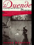 Duende: A Journey Into the Heart of Flamenco