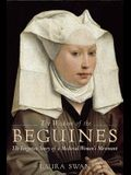 The Wisdom of the Beguines: The Forgotten Story of a Medieval Womena's Movement