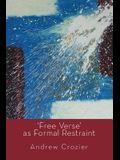 'Free Verse' as Formal Restraint