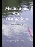 Meditations, with Distractions: Poems, 1988-1998