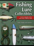 Fishing Lure Collectibles: An Encyclopedia of the Early Years, 1840 to 1940