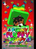 A Funny Fluffy Puppy