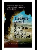 Treasure Island & The True Story Behind The Novel - The History Of Pirates and Their Treasure: Adventure Classic & The Real Adventures of the Most Not