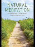 Natural Meditation: Refreshing Your Spirit Through Nature