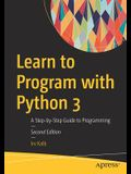 Learn to Program with Python 3: A Step-By-Step Guide to Programming