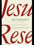 Jesus Research: An International Perspective: The First Princeton-Prague Symposium on Jesus Research, Prague 2005