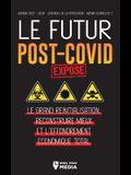 Le Futur Post-Covid Exposé !: Le Grand Réinitialisation, Reconstruire Mieux et l'Effondrement Économique Total - Agenda 2021 - 2030 - Contrôle de la