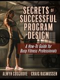 Secrets of Successful Program Design: A How-To Guide for Busy Fitness Professionals